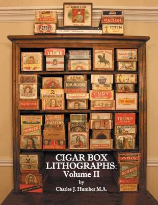 Cigar Box Lithographs: Volume II by Charles J Humber