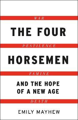 The Four Horsemen by Emily Mayhew