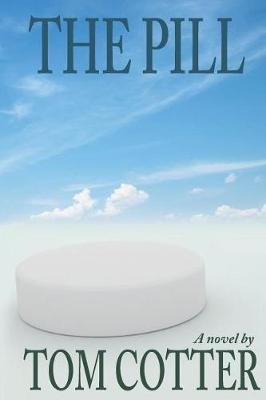 The Pill by Tom Cotter