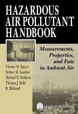 Hazardous Air Pollutant Handbook by Chester W. Spicer
