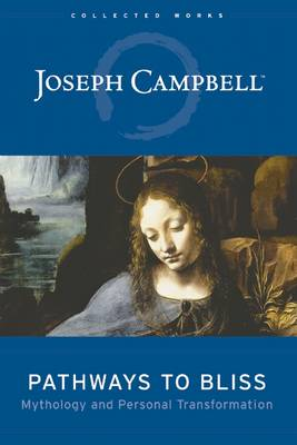 Pathways to Bliss by J. Campbell