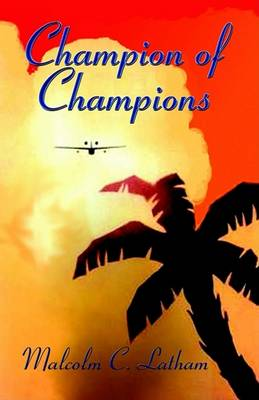 The Champion of Champions by Malcolm C Latham