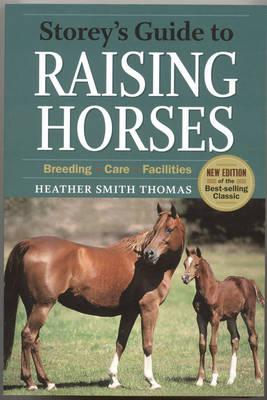 Storey's Guide to Raising Horses by Heather Smith Thomas
