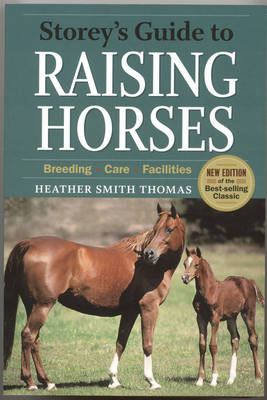 Storey's Guide to Raising Horses by Heather Smith Thomas