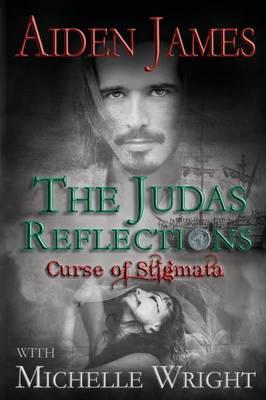 The Judas Reflections: Curse of Stigmata by Aiden James