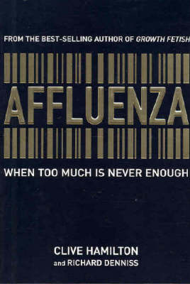 Affluenza by Richard Denniss