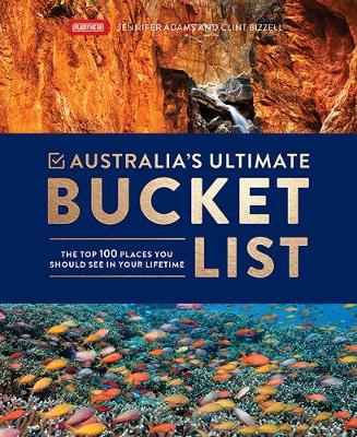 Australia's Ultimate Bucket List by Jennifer Adams