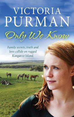 ONLY WE KNOW by Victoria Purman