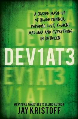 Dev1at3: Lifel1k3 2 (Deviate: Lifelike 2) by Jay Kristoff