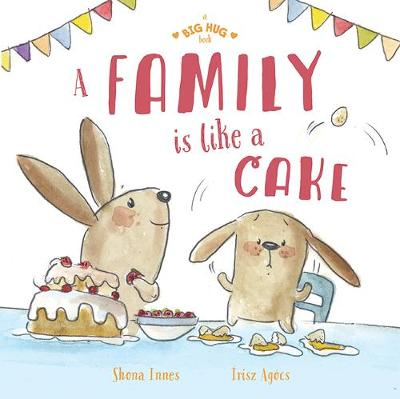 A Big Hug Book: A Family is Like a Cake by Shona Innes