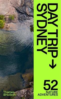 Day Trip Sydney: 52 Nature Adventures book