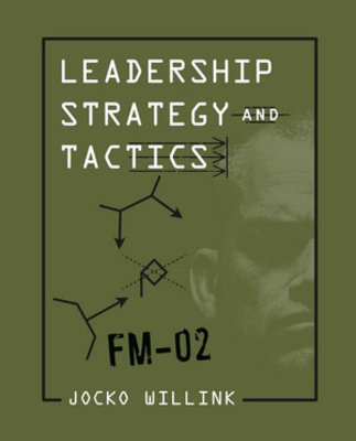 Leadership Strategy and Tactics: Field Manual book
