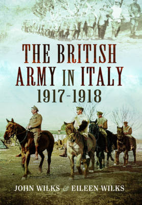 British Army in Italy by J. Wilks