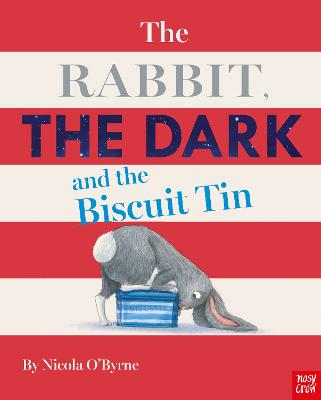 The Rabbit, the Dark and the Biscuit Tin by Nicola O'Byrne
