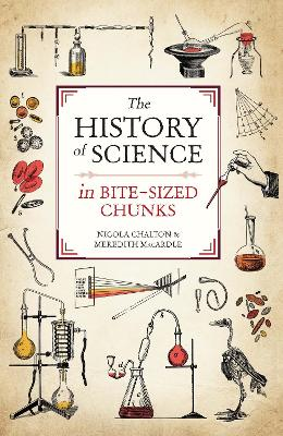The History of Science in Bite-sized Chunks by Nicola Chalton
