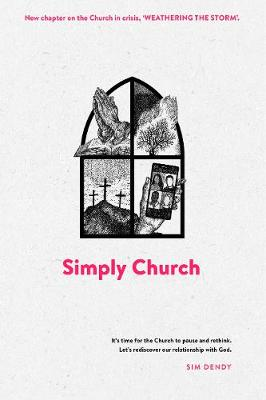 Simply Church (New Edition): It's time for the church to pause and rethink. Let's rediscover our relationship with God. by Sim Dendy