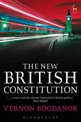New British Constitution by Vernon Bogdanor