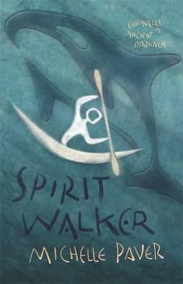 Spirit Walker by Michelle Paver