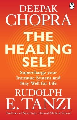 The Healing Self: Supercharge your immune system and stay well for life by Deepak Chopra
