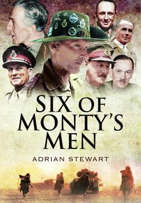 Six of Monty's Men by Adrian Stewart