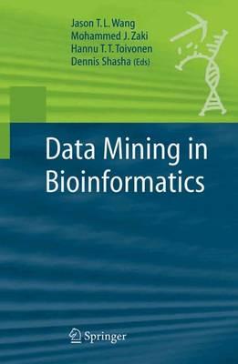 Data Mining in Bioinformatics by Jason T. L. Wang