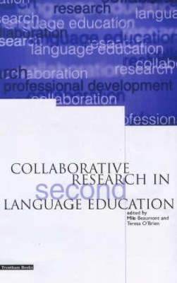 Collaborative Research in Second Language Education by Teresa O'Brien