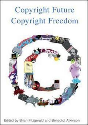 Copyright Future Copyright Freedom: Marking the 40 Year Anniversary of the Commencement of Australia's Copyright Act 1968 by Brian Fitzgerald