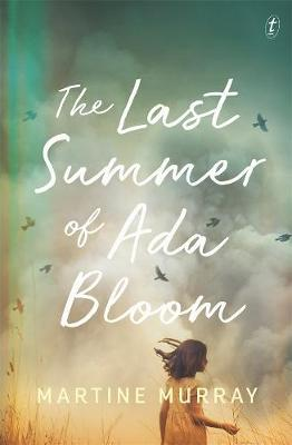 The Last Summer of Ada Bloom by Martine Murray
