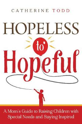 Hopeless to Hopeful by Catherine Todd