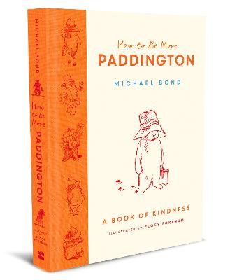 How to Be More Paddington: A Book of Kindness book