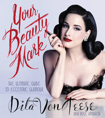 Your Beauty Mark by Dita Von Teese
