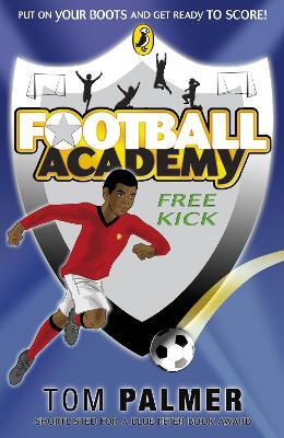 Football Academy: Free Kick by Tom Palmer