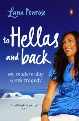To Hellas and Back: My Modern-day Greek Tragedy by Lana Penrose