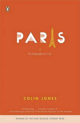 Paris by Professor of European History Colin Jones