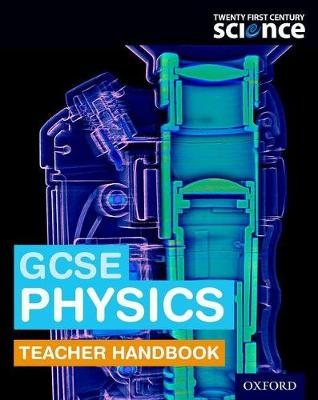Twenty First Century Science: GCSE Physics Teacher Handbook by Helen Harden