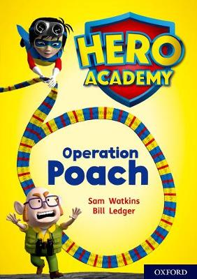 Hero Academy: Oxford Level 11, Lime Book Band: Operation Poach by Sam Watkins