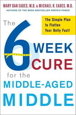 6-Week Cure for the Middle-Aged Middle by Mary Dan Eades