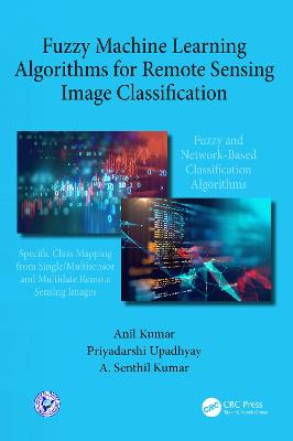 Fuzzy Machine Learning Algorithms for Remote Sensing Image Classification book