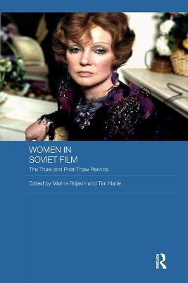 Women in Soviet Film: The Thaw and Post-Thaw Periods book