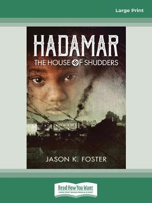 Hadamar: The House of Shudders by Jason K. Foster