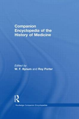 Companion Encyclopedia of the History of Medicine by William F. Bynum
