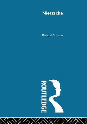 Nietzsche by Richard Schacht