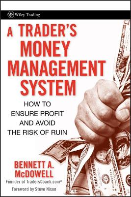 A Trader's Money Management System by Bennett A. McDowell