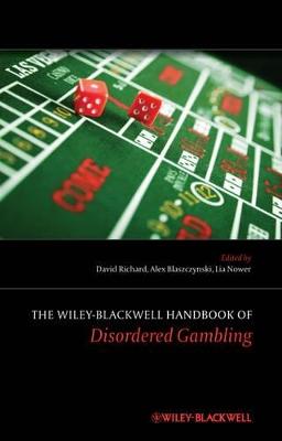 Wiley-blackwell Handbook of Disordered        Gambling by David C. S. Richard