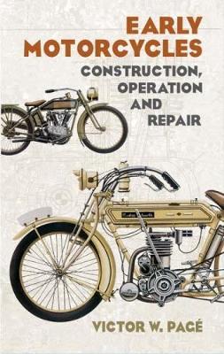 Early Motorcycles by Victor W Page