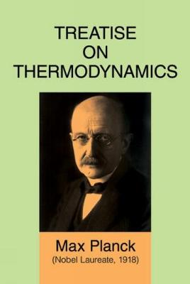 Treatise on Thermodynamics by Max Planck