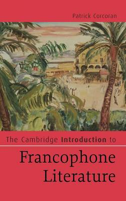 The Cambridge Introduction to Francophone Literature by Patrick Corcoran