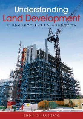 Understanding Land Development by Eddo Coiacetto