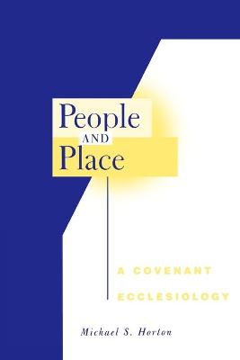 People and Place by Michael S. Horton