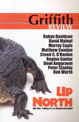 Griffith Review 9: Up North by Julianne Schultz
